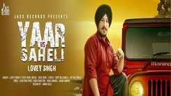 Latest Punjabi Song Yaar Vs Saheli Sung By Lovey Singh Featuring Desi Crew