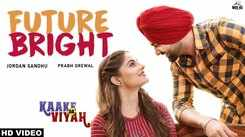 Kaake Da Viyah | Song - Future Bright