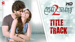 Prem Amar 2 - Title Track