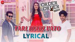 Order Order Out Of Order | Song - Tari Mari Vato (Lyrical)