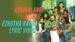 Kumbalangi Nights | Song - Ezhutha Kadha