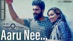 Therottam | Song - Aaru Nee