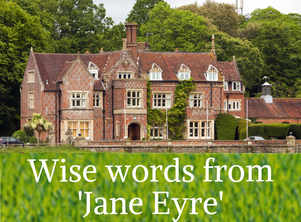 Wise words from 'Jane Eyre'