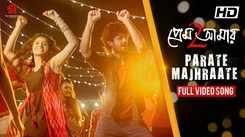 Prem Amar 2 | Song - Parate Majhraate