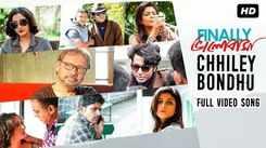 Finally Bhalobasha | Song - Chhiley Bondhu