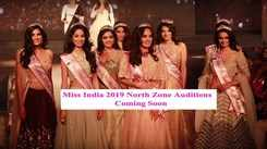fbb Colors Femina Miss India 2019 North Zone Auditions Coming Soon