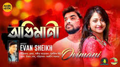 Latest Bengali Song Ovimani Sung By Evan Sheikh