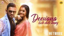 Network | Song - Deewana Bole Dake Amay