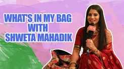 What's in my bag with Shweta Mahadik |EXCLUSIVE|