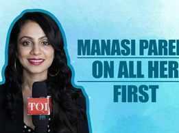 Sumeet Sambhal Lega fame Manasi Parekh reveals 'All her firsts'