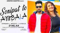 Latest Haryanvi Song Sonipat To Ambala Sung By D'Milan