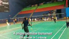 A unique badminton tournament for women in Lucknow