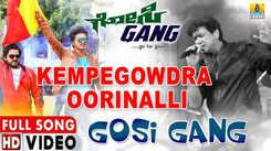 Gosi Gang | Song - Kempegowdra Oorinalli