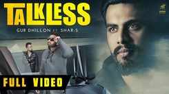 Latest Punjabi Song Talkless Sung By Gur Dhillon ft. Shar-S
