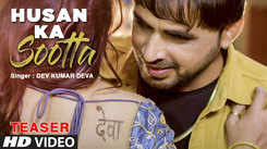 Latest Haryanvi Song Teaser Husan Ka Sootta Sung By Dev Kumar Deva