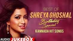 Best Of Shreya Ghoshal Kannada Hit Songs Jukebox(Birthday Special)