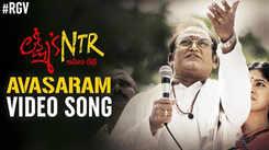 Lakshmi's NTR | Song - Avasaram