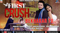 Latest Hindi Song First Crush Bekhabar Tu Sung By Shubhankar