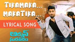 Arjun Suravaram | Song - Tikamaka Makatika (Lyrical)