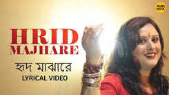 Latest Bengali Song Hrid Majhare Sung By Lily Chatterjee