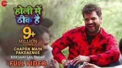 Watch: Khesari Lal Yadav's latest Bhojpuri Holi song 'Chapra Main Pakdaenge' from 'Holi Main Thik Hai'