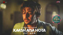 Latest Hindi Song Kaash Aisa Hota Sung By Darshan Raval