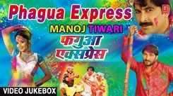 Latest Bhojpuri Holi Video Songs JUKEBOX 'Phagua Express' sung by Manoj Tiwari, Bela Sulakhe, Rekha Rao and Sumeet Baba