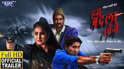 Hum Badla Lenge - Official Trailer