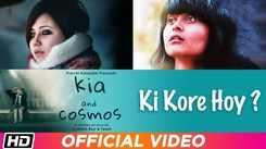 Kia And Cosmos | Song - Ki Kore Hoy