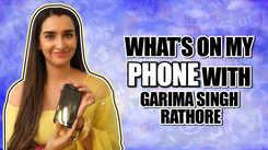What's on my phone Ft. Garima Singh Rathore |Manmohini| |Exclusive|