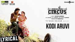 Mehandi Circus | Song - Kodi Aruvi (Lyrical)
