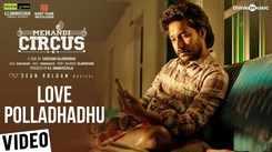 Mehandi Circus | Song - Love Polladhadhu