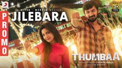 Thumbaa | Song Promo - Jilebara