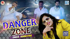 Latest Gujarati Song 'Danger Zone' Sung By Riddhi Vyas