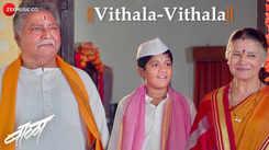 Baalaa | Song - Vithala-Vithala