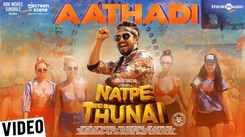 Natpe Thunai | Song - Aathadi