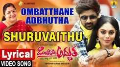 Ombatthane Adbhutha   Song - Shuruvaithu Eno (Lyrical)