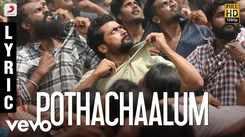 NGK Tamil | Song - Pothachaalum (Lyrical)