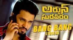 Arjun Suravaram | Song - Bang Bang