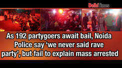 As 192 partygoers await bail, Noida Police say 'we never said rave party', but fail to explain mass arrest