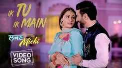 Latest Punjabi Song 'Ik Tu Ik Main' Sung By Happy Raikoti