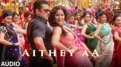 Bharat | Song - Aithey Aa (Audio)