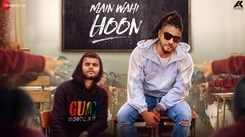 Latest Punjabi Song 'Main Wahi Hoon' Sung By Raftaar And  Karma