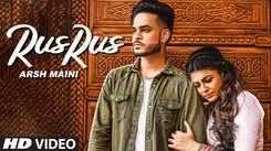 Latest Punjabi Song 'Rus Rus' Sung By Arsh Maini