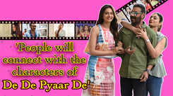 'People will connect with the characters of De De Pyaar De'