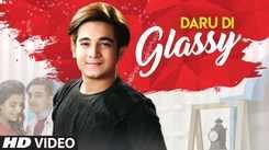 Latest Punjabi Song 'Daru Di Glassy' Sung By Siddharth Sachdeva