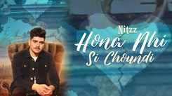 Latest Punjabi Song 'Hona Nhi Si Choundi' Sung By Nitzz