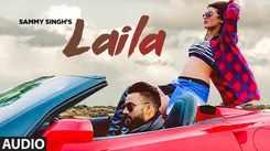 Latest Punjabi Song 'Laila' (Audio) Sung By Sammy Singh