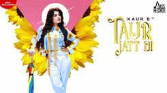 Latest Punjabi Song 'Taur Jatt Di' Sung By Kaur B
