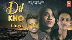 Latest Hindi Song 'Dil Kho Gaya' Sung By Akki Baniya